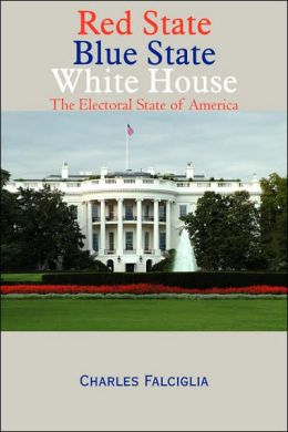 Red State Blue State White House: The Electoral State of America