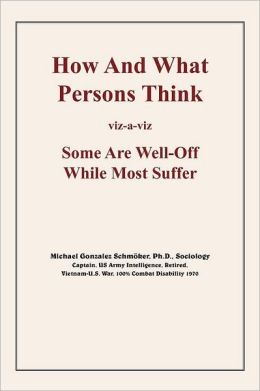 How And What Persons Think: Viz-A-Viz Some Are Well-Off While Most Suffer