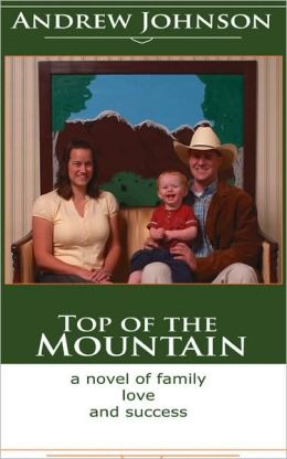 Top of the Mountain: A Story of Love and Success