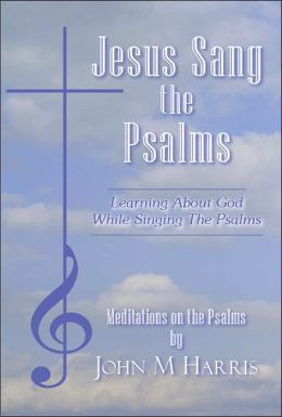 Jesus Sang the Psalms: Learning about G