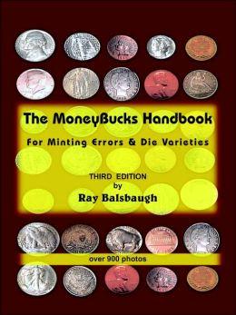 MoneyBucks Handbook: For Minting Errors Die Varieties