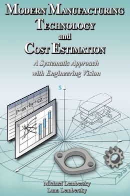 Modern Manufacturing Technology and Cost Estimation: A Systematic Approach with Engineering Vision