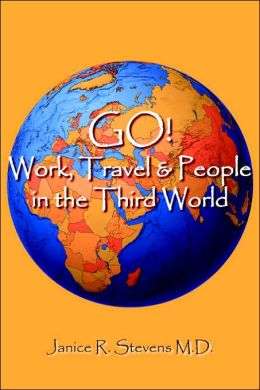 Go! Work, Travel & People In The Third World
