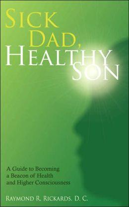 Sick Dad, Healthy Son