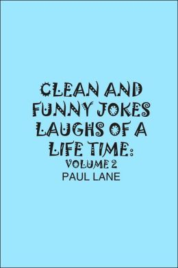 Clean and Funny Jokes: Laughs of a Lifetime