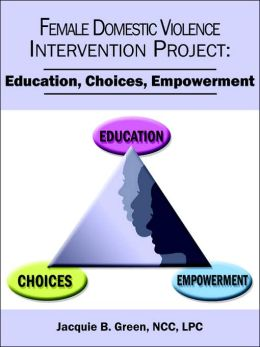 Female Domestic Violence Intervention Project: Education, Choices, Empowerment