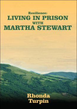 Resilience: Living in Prison with Martha Stewart