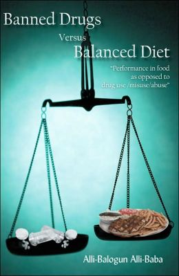 Banned Drugs Versus Balanced Diet: Performance In Food As Opposed To Drug Use/Misuse/Abuse