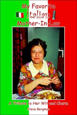 My Favorite Italian Mother-in-Law: A Tribute to Her Wit and Charm