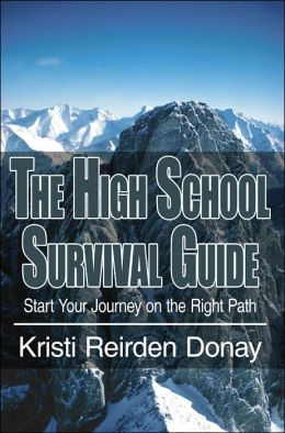 The High School Survival Guide: Start Your Journey on the Right Path