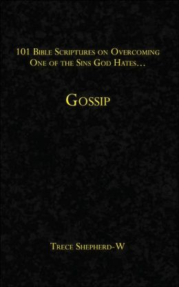 101 Bible Scriptures on Overcoming One of the Sins God Hates: Gossip