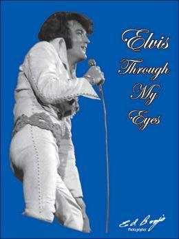 Elvis Through My Eyes: Why Elvis Left the Building