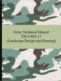 Army Technical Manual TM 5-803-13 (Landscape Design and Planting)