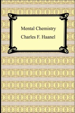 MENTAL CHEMISTRY: Die Chemie des Bewusstseins