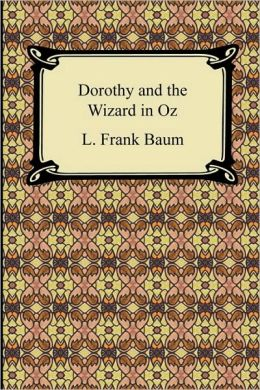 Dorothy and the Wizard in Oz (Oz Series #4)
