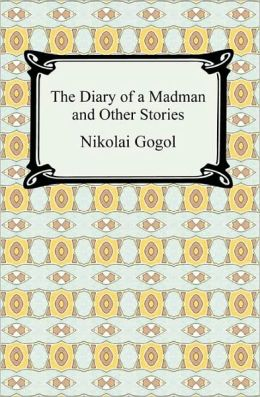 The Diary Of A Madman And Other Stories