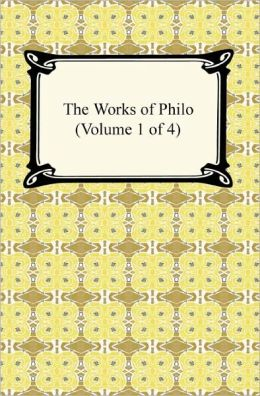 The Works of Philo (Volume 1 of 4)