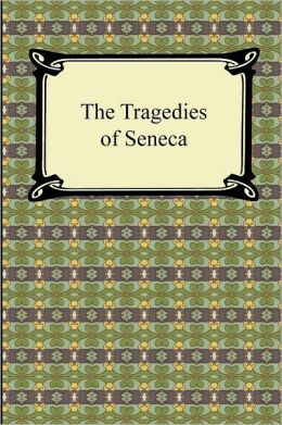 The Tragedies of Seneca