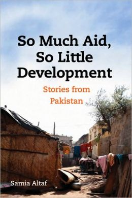 So Much Aid, So Little Development: Stories from Pakistan