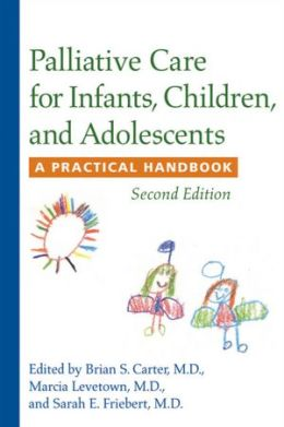 Palliative Care for Infants, Children, and Adolescents: A Practical Handbook