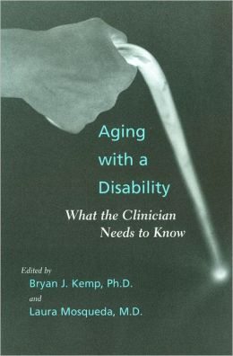 Aging with a Disability: What the Clinician Needs to Know