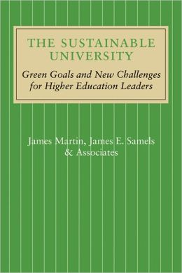 The Sustainable University: Green Goals and New Challenges for Higher Education Leaders
