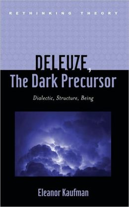 Deleuze, The Dark Precursor: Dialectic, Structure, Being