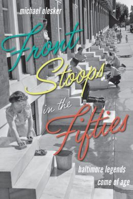 Front Stoops in the Fifties: Baltimore Legends Come of Age
