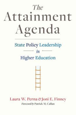 The Attainment Agenda: State Policy Leadership in Higher Education