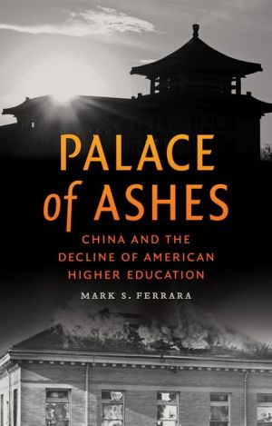 Palace of Ashes: China and the Decline of American Higher Education