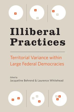 Illiberal Practices: Territorial Variance within Large Federal Democracies