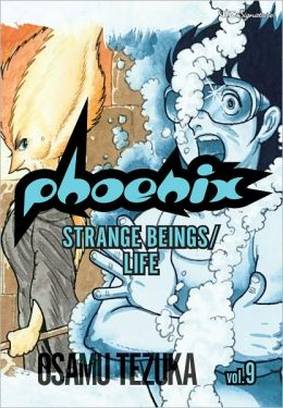Phoenix, Volume 9: Strange Beings/Life