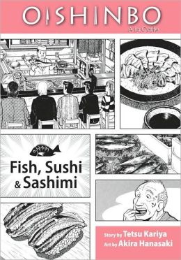 Oishinbo, Volume 4: Fish, Sushi and Sashimi