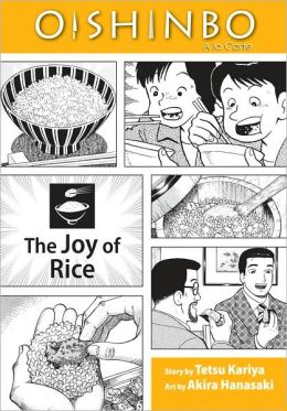 Oishinbo, Volume 6: The Joy of Rice