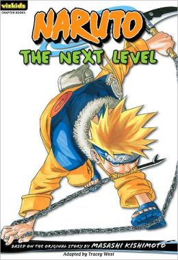 Naruto Chapterbook Volume 7 The Next Level
