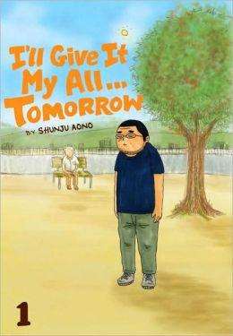 I'll Give It My All...Tomorrow, Volume 1