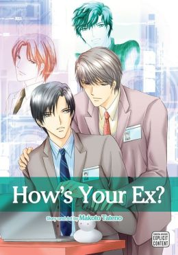 How's Your Ex?, Vol. 1 (Yaoi Manga)