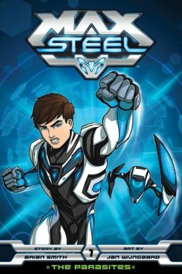 Max Steel: The Parasites, Vol. 1
