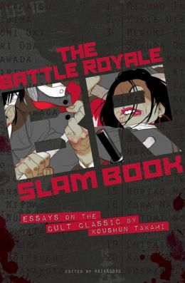 Battle Royale Slam Book: Essays on the Cult Classic by Koushun Takami