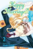 Book Cover Image. Title: Happy Marriage?!, Vol. 2, Author: Maki Enjoji