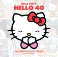 Book Cover Image. Title: Hello Kitty, Hello 40:  A 40th Anniversary Tribute, Author: Various .