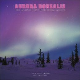 2007 Aurora Borealis: The Magnificent Northern Lights Wall Calendar
