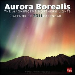 2011 Aurora Borealis: The Magnificent Northern Lights Square Wall Calendar