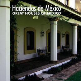 2011 Haciendas de Mexico/Great Houses of Mexico Square Wall Calendar