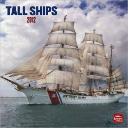 2012 Tall Ships Square 12X12 Wall Calendar
