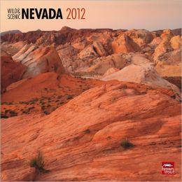 2012 Nevada, Wild & Scenic Square 12X12 Wall Calendar