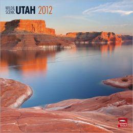 2012 Utah, Wild & Scenic Square 12X12 Wall Calendar