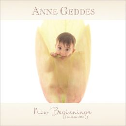 2012 Anne Geddes New Beginnings Square Wall Calendar