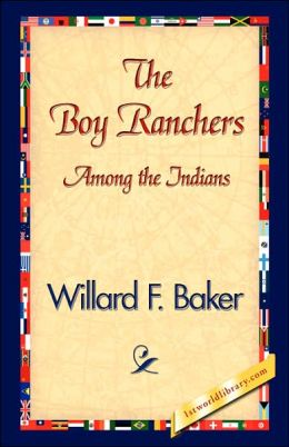 Boy Ranchers among the Indians