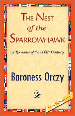The Nest of the Sparrowhawk: A Romance of the XVIIth Century
